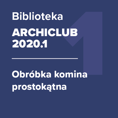 ARCHICLUB 2020.1 – Obróbka komina prostokątna