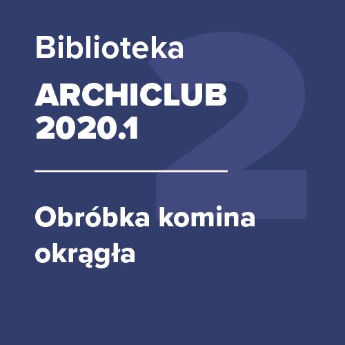 ARCHICLUB 2020.1 – Obróbka komina okrągła