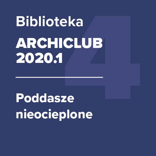 ARCHICLUB 2020.1 – Poddasze nieocieplone