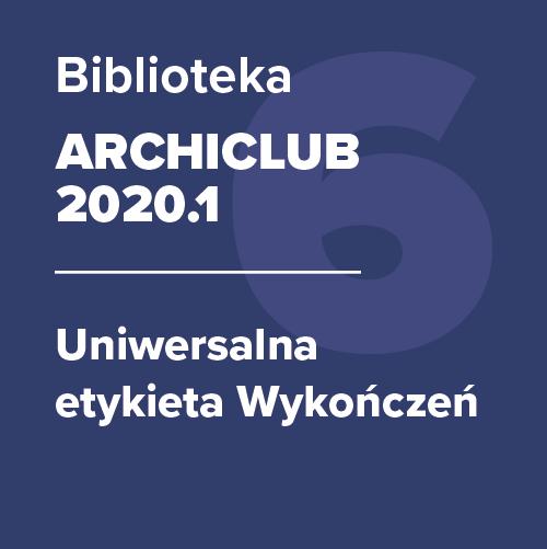 ARCHICLUB 2020.1 – Uniwersalna etykieta Wykończeń