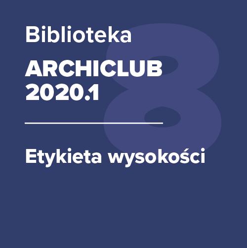 ARCHICLUB 2020.1 – Etykieta wysokości